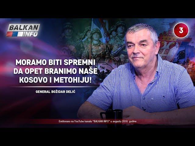 INTERVJU: General Božidar Delić – Moramo biti spremni da opet branimo Kosovo i Metohiju! (2.8.2018)