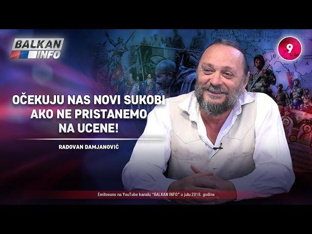INTERVJU: Radovan Damjanović – Očekuju nas novi sukobi ako ne pristanemo na ucene! (07.07.2018)