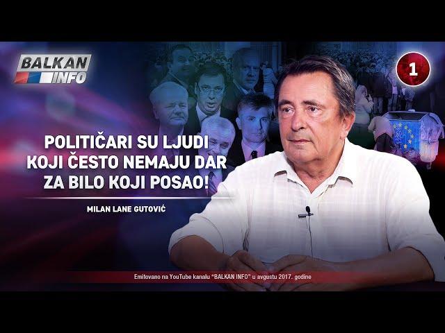 INTERVJU: Lane Gutović – Političari su ljudi koji često nemaju dar za bilo koji posao! (11.08.2017)