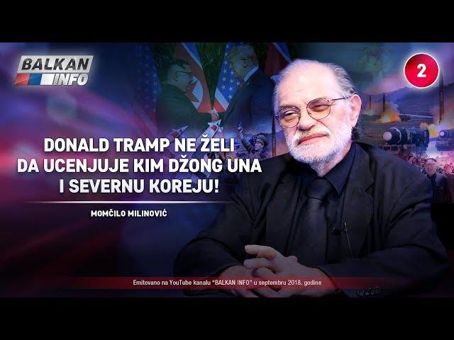 INTERVJU: Momčilo Milinović – Tramp ne želi da ucenjuje Kim Džong Una i Severnu Koreju! (1.9.2018)