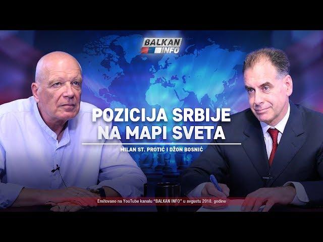 AKTUELNO: Pozicija Srbije na mapi sveta – Milan St. Protić i Džon Bosnić (3.8.2018)