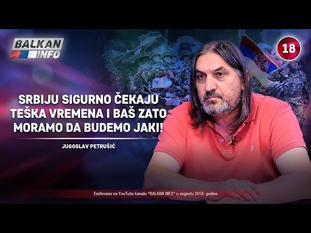 INTERVJU: Jugoslav Petrušić – Srbiju čekaju teška vremena, zato moramo da budemo jaki! (24.8.2018)
