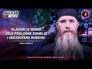 INTERVJU: Monah Arsenije – Vladari iz senke žele poslušne zombije i obezbožene robove! (13.2.2021)